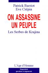 Patrick Barriot - On assassine un peuple, les Serbes de Krajina
