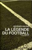 Georges Haldas - La légende du football