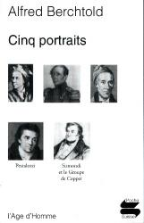 Alfred Berchtold - Cinq portraits suisses