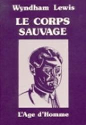 Wyndham Lewis - Le corps sauvage