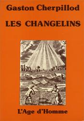 Gaston Cherpillod - Les changelins