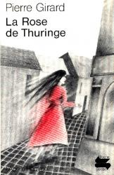 Pierre Girard - La rose de Thuringe