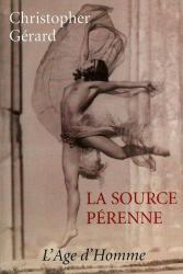 Christopher Gérard - La Source pérenne