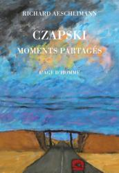 Richard Aeschlimann - Czapski: moments partagés