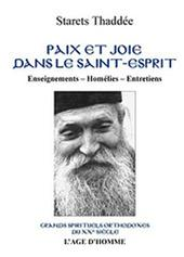 Starets Thaddée - Paix et joie dans le Saint-Esprit
