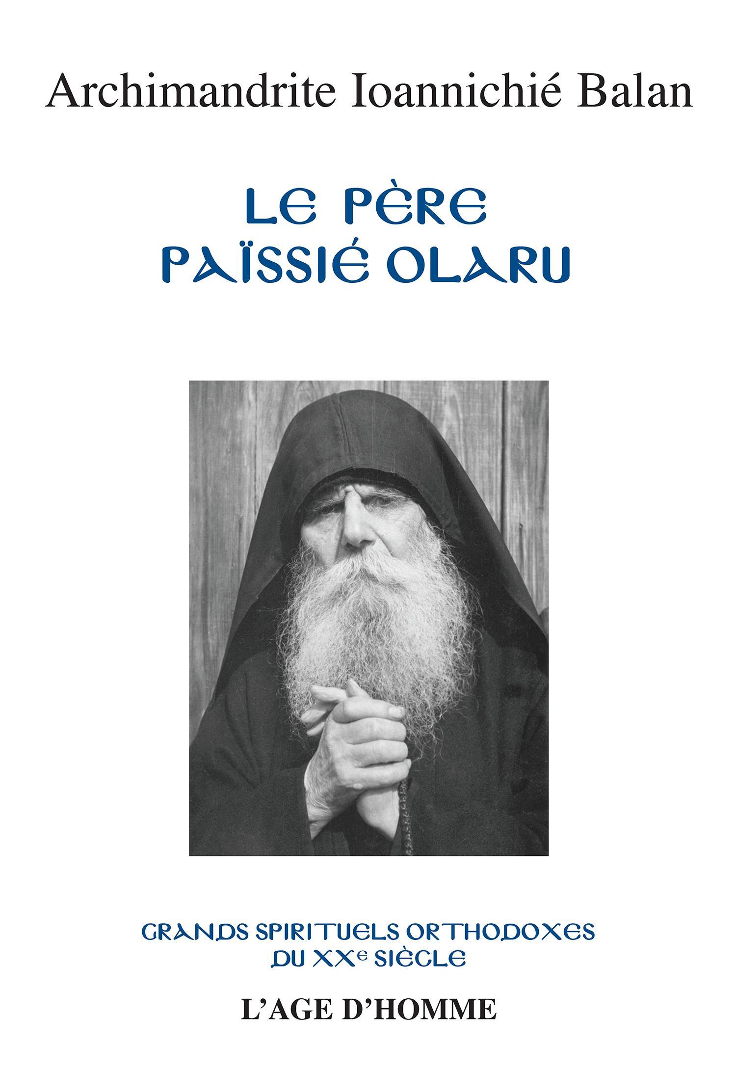 Ioannichié Balan - Le Père Païssié Olaru