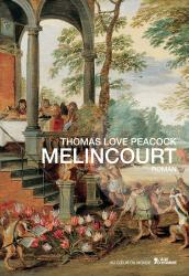 Thomas Love Peacock - Melincourt
