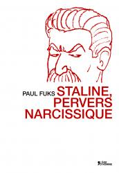 Paul Fuks - Staline, pervers narcissique