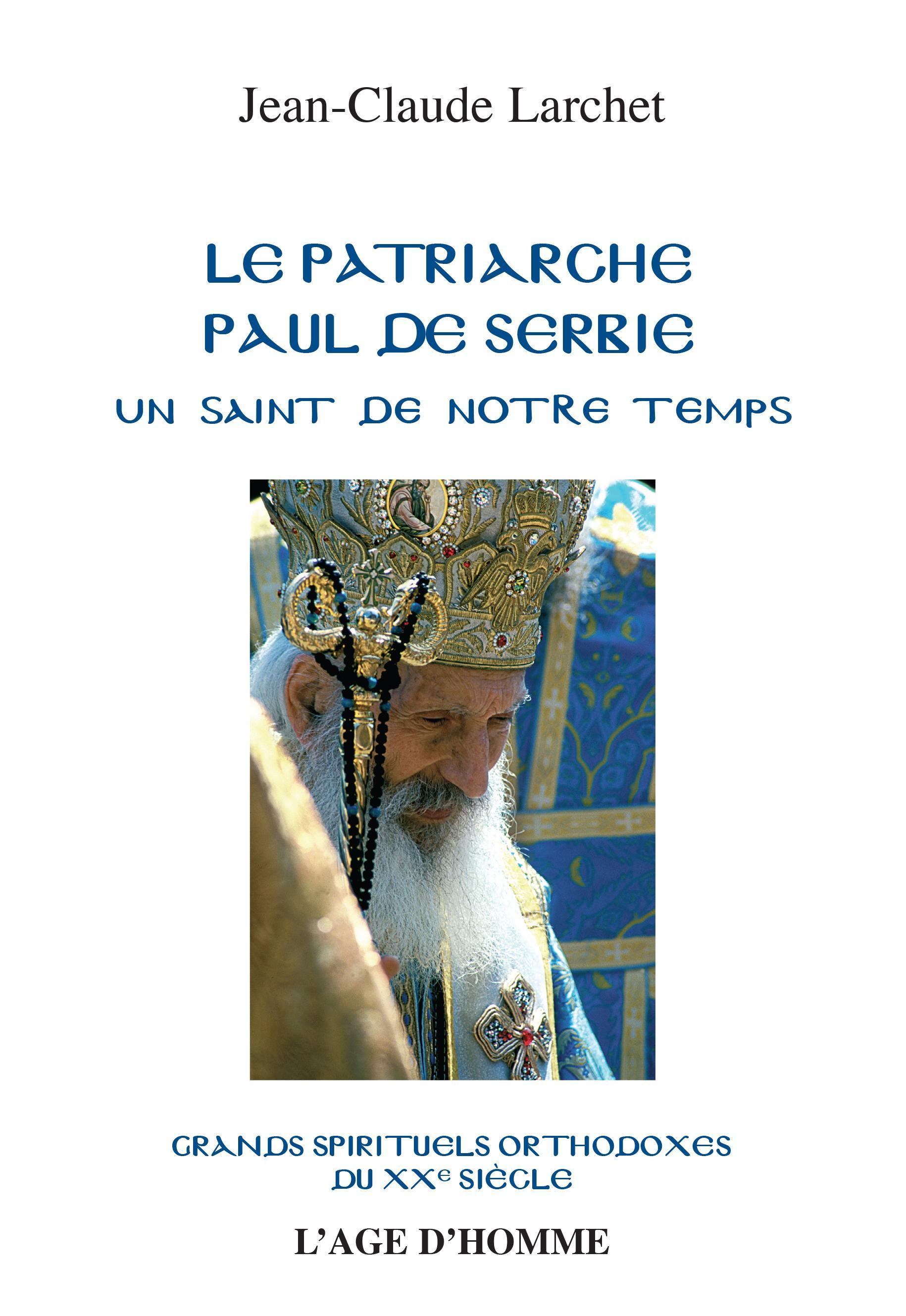 Jean-Claude Larchet - Le patriarche Paul de Serbie