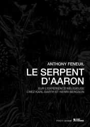 Anthony Feneuil - Le serpent d'Aaron