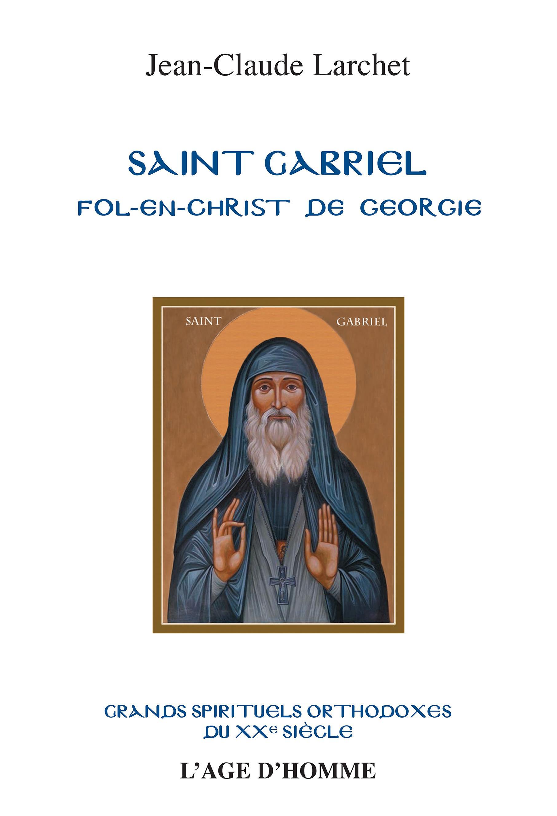 Jean-Claude Larchet - Saint Gabriel