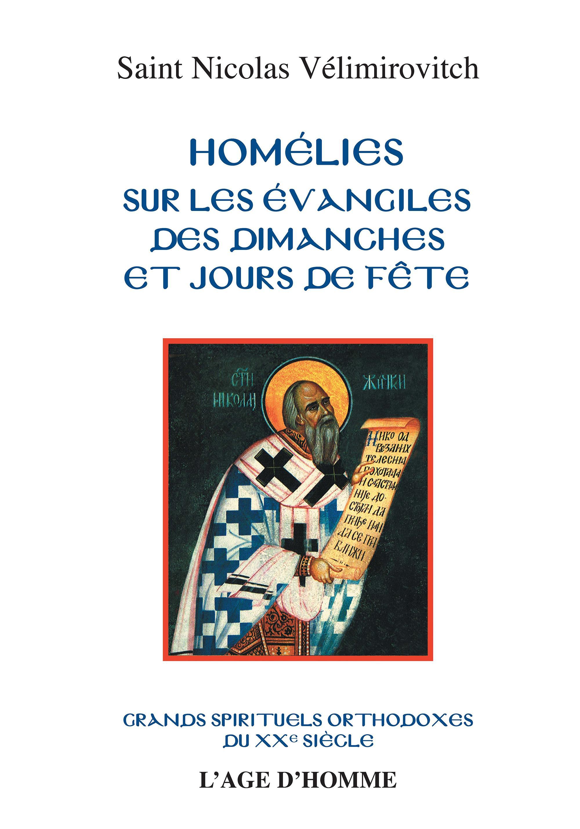 St Nicolas Velimirovitch - Homélies sur les Évangiles des dimanches et des jours de fête