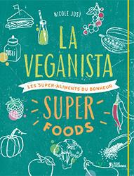 Nicole Just - La Veganista, Superfoods