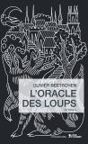 Olivier Beetschen - L'Oracle des loups